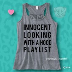 INNOCENT LOOKING With A HOOD Playlist, Flowy Soft tank,fitness, gym,workout,yoga,pilates,barre,beach,wine,coffee,yoga,funny,faith by SpottyCatApparel on Etsy