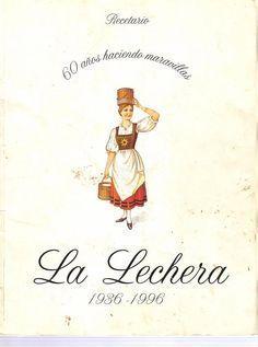 Archivo de álbumes Lechera Recipe, Christmas Cake Recipe Traditional, Mexican Food Recipes, Sweet Recipes, Spanish Recipes, Vintage Cooking, Vintage Cookbooks, Vintage Labels, Sweet Cakes
