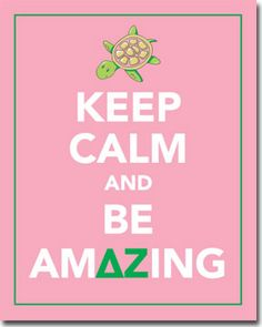 Keep Calm And Be Amazing - Delta Zeta Posters