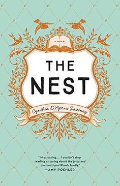 The Nest by Cynthia D'Aprix Sweeney http://smile.amazon.com/dp/B010LU8V8Q/ref=cm_sw_r_pi_dp_BK3Nwb1NA8KPA