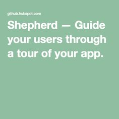 Shepherd — Guide your users through a tour of your app.