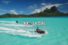 Ride a jet ski. Summer Bucket list