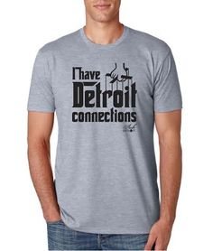 I Have Detroit Connections - T-Shirt - Grey