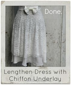 how to lengthen dress with chiffon underlay by KristinaJ., via Flickr ... a website full of tutorials for altering clothing (sewing) .... http://kristinaclemens.blogspot.com/p/tutorials.html#