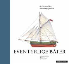 """""""Eventyrlige båter - førti særegne båter"""" av Nic Compton - 'A Book that's Published in 2017'"""