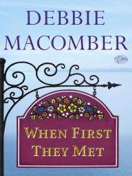 When First They Met (Rose Harbor Series) by Debbie Macomber | NOOK Book (eBook) | Barnes & Noble®