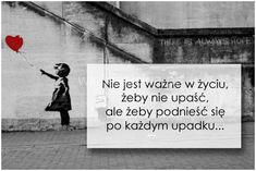 Nie jest ważne w życiu, żeby nie upaść... #Autor-Nieznany,  #Motywujące-i-inspirujące, #Życie