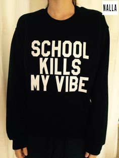 Welcome to Nalla shop :)  For sale we have these School kills my vibe sweatshirt!  Very popular on sites like Tumblr and blogs!  The Model is usually M