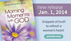 Looking for snippets of truth to supplement your daily devotions? Grace Fox's book Morning Moments with God can give you just that! 04.21.14