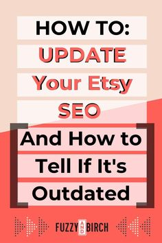 This video will show you how to tell if your Etsy SEO is outdated (whether you're losing traffic or not!) and how to FIX it if you're behind the times. #etsyseo #moreetsysales #etsytraffic #fuzzyandbirch