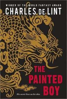 The Painted Boy by Charles De Lint. just finished this today, great book. an urban fantasy story about a boy who is a dragon. High Fantasy, Fantasy Books, Fantasy Story, Books To Read, My Books, Childrens Ebooks, Book Nooks, Secret Life, Great Books