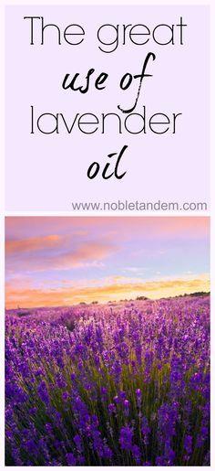 The great uses of Lavender oil / Les bienfaits de l'huile de lavande
