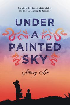 Under A Painted Sky by Stacey Lee (YA FIC Lee). In Sammy, a Chinese American girl, and Annamae, an African American slave girl, disguise themselves as boys and travel on the Oregon Trail to California from Missouri. Ya Books, Good Books, Library Books, City Library, Library Card, Book Sites, Book Blogs, Young Adult Fiction, Ya Novels