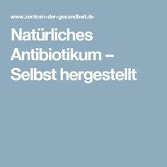 Natürliches Antibiotikum – Selbst hergestellt