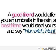 A Good Friend.. Haha!