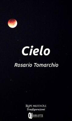 Scrivere per passione: In uscita Cielo: la nuova raccolta poetica di Rosa...