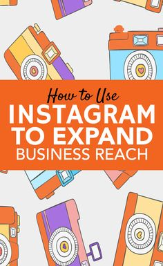 How to Use #Instagram to Expand Business Reach #socialmedia