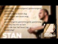Stan Van Samang - Goeienmorgend, goeiendag _ Lyrics - YouTube