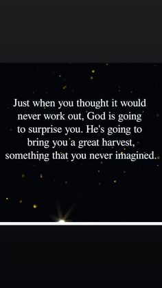 Keep the faith. God always comes through when you least expect it. Quotes Thoughts, Life Quotes To Live By, Faith Quotes, Bible Quotes, Deep Quotes, Infj, Positive Quotes For Life Happiness, Positive Quotes For Women, Mantra