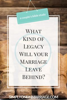 Your marriage will leave a legacy. This Couple's Bible Study covers how to leave a God-honoring legacy that encourages love and devotion. Couples Bible Study, Leaving A Legacy, Insight, Encouragement, Marriage, God, Sayings, Quotes, Building