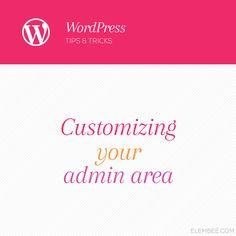 Customizing your WordPress admin area // Elembee.com