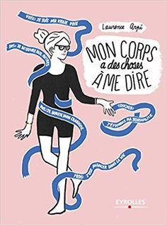Amazon.fr - Mon corps a des choses à me dire - Laurence Arpi - Livres