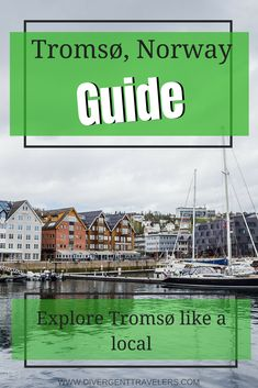 Explore Tromso Norway like a local - Tromso Norway Travel Guide - Tromso truly have something for every type of traveler from mesmerizing nature to a charming city, in winter season or in summer there is always something to see and do in #Tromso #Norway #Planyourtravel #TravelGuide  #NorwayTravel #DestinationGuide