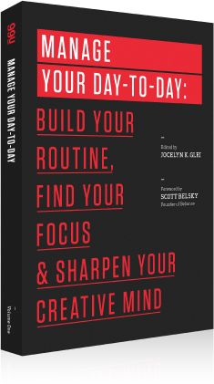 """""""Manage Your Day-to-Day: Build your Routine, Find your Focus, and Sharpen your Creative Mind,"""" pre-order the new book from 99U"""