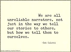 Unreliable narrators.