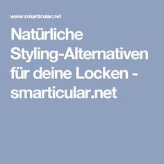Natürliche Styling-Alternativen für deine Locken - smarticular.net