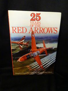 25 years of the red arrows – Squadron Leader Tim Miller - Stanley Paul 1990
