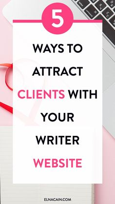 5 Ways to Attract Clients With Your Writer Website – learn how to use your blog to attract clients. If you are a freelancer, freelance writer or work from home you can attract clients with your website. Learn how here.