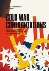 Jack Masey, Conway Lloyd Morgan  Cold War Confrontations US Exhibitions and their Role in the Cultural Cold War
