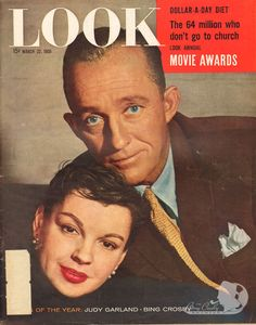 March 22, 1955 - Bing Crosby and Judy Garland on the cover of LOOK.    ...because they were funny...