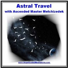 08 Ascended Master Lord Melchizedek Meditation - Astral Travel