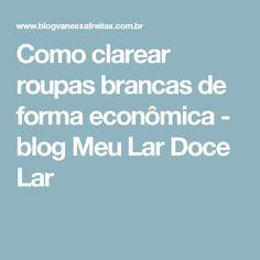 Como clarear roupas brancas de forma econômica - blog Meu Lar Doce Lar