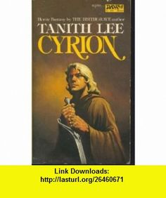 Cyrion (9780879977658) Tanith Lee , ISBN-10: 0879977655  , ISBN-13: 978-0879977658 ,  , tutorials , pdf , ebook , torrent , downloads , rapidshare , filesonic , hotfile , megaupload , fileserve