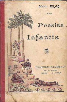 Poesias infantis, Olavo Bilac http://www.unicamp.br/iel/memoria/Ensaios/LiteraturaInfantil/Poesias%20Infantis/Pi01.htm