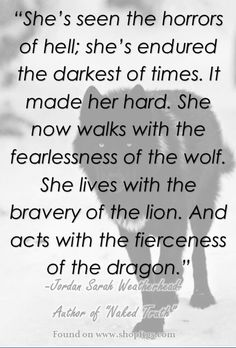 This is an amazing quote. It applies to my situation as well. Having cancer has definitely changed who I am and how I present myself. It's too long of a quote for me to get it tattooed anywhere, but it is a great quote. The Words, Great Quotes, Quotes To Live By, Inspirational Quotes, Wolf Quotes, Me Quotes, Afraid Quotes, Lion Quotes, Courage Quotes