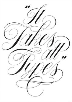 It takes all types by Keith Morris. Calligraphy Handwriting, Script Lettering, Calligraphy Letters, Penmanship, Typography Letters, Caligraphy, Graphic Design Branding, Typography Design, Typography Inspiration