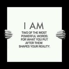 "❥ ""I am..."" happy. healthy. powerful. prosperous. talented. beautiful. creative. loving. kind. compassionate. generous. giving..."