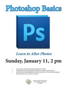 THIS PROGRAM HAS EXPIRED - Learn how to crop, cut, copy, paste & adjust.  Also find out how to clone, heal, add text & how to work with layers.  The library has two computers with Photoshop available for patrons to use.  Presented by Information Services Clerk Susie Moman.