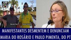 Manifestantes desmentem e denunciam Maria do Rosário e Paulo Pimenta, do PT