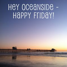 Happy Friday #Oceanside!
