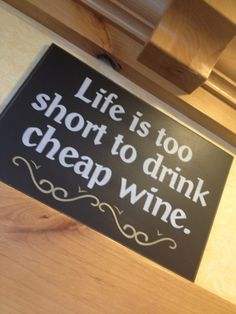 """Life is too short to drink cheap wine."" #winequotes #wine"