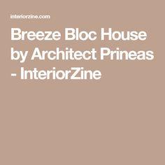 Breeze Bloc House by Architect Prineas - InteriorZine