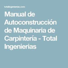 Manual de Autoconstrucción de Maquinaria de Carpintería - Total Ingenierias