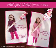 Valentines For Kids | Photograph your child holding a PVC pipe and add a lollipop. So cute!