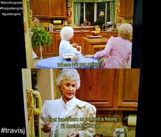 "Rose: ""Where are you going?""  Dorothy: ""To get ice cream or commit a felony—I'll decide in the car.""  (thought my female friends might like this one)  #dorothygoals #thegoldengirls #goldengirls #travisj"