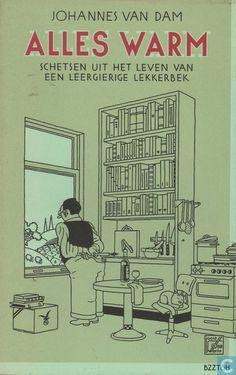 Alles warm - by Johannes van Dam and Joost Swarte